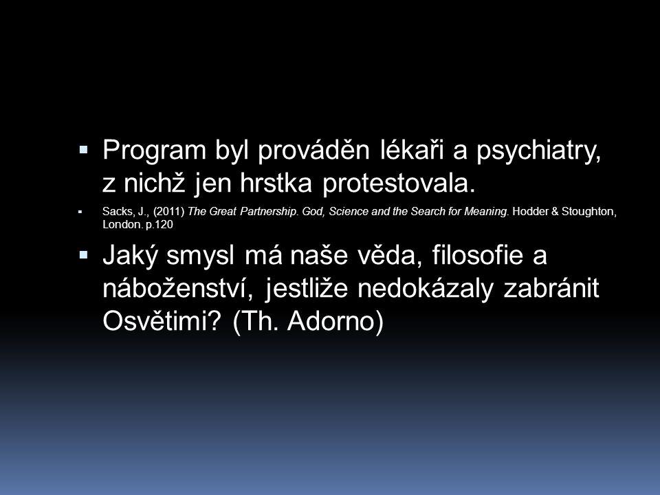 Program byl prováděn lékaři a psychiatry, z nichž jen hrstka protestovala.