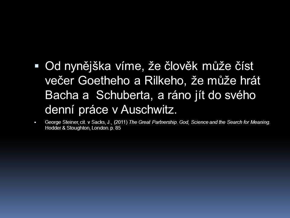 Od nynějška víme, že člověk může číst večer Goetheho a Rilkeho, že může hrát Bacha a Schuberta, a ráno jít do svého denní práce v Auschwitz.
