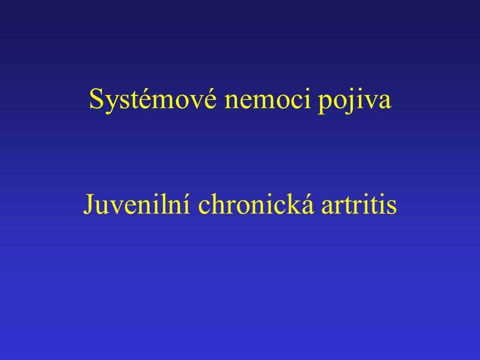 Systémové nemoci pojiva Juvenilní chronická artritis