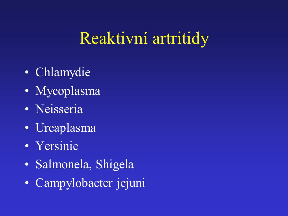 Reaktivní artritidy Chlamydie Mycoplasma Neisseria Ureaplasma Yersinie