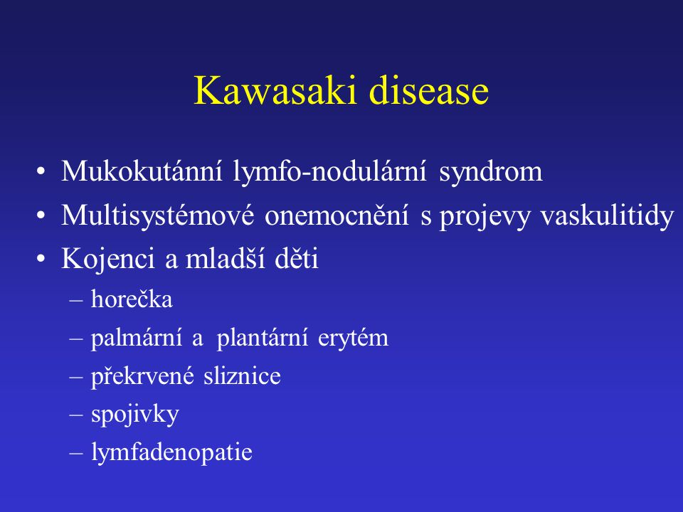 Kawasaki disease Mukokutánní lymfo-nodulární syndrom