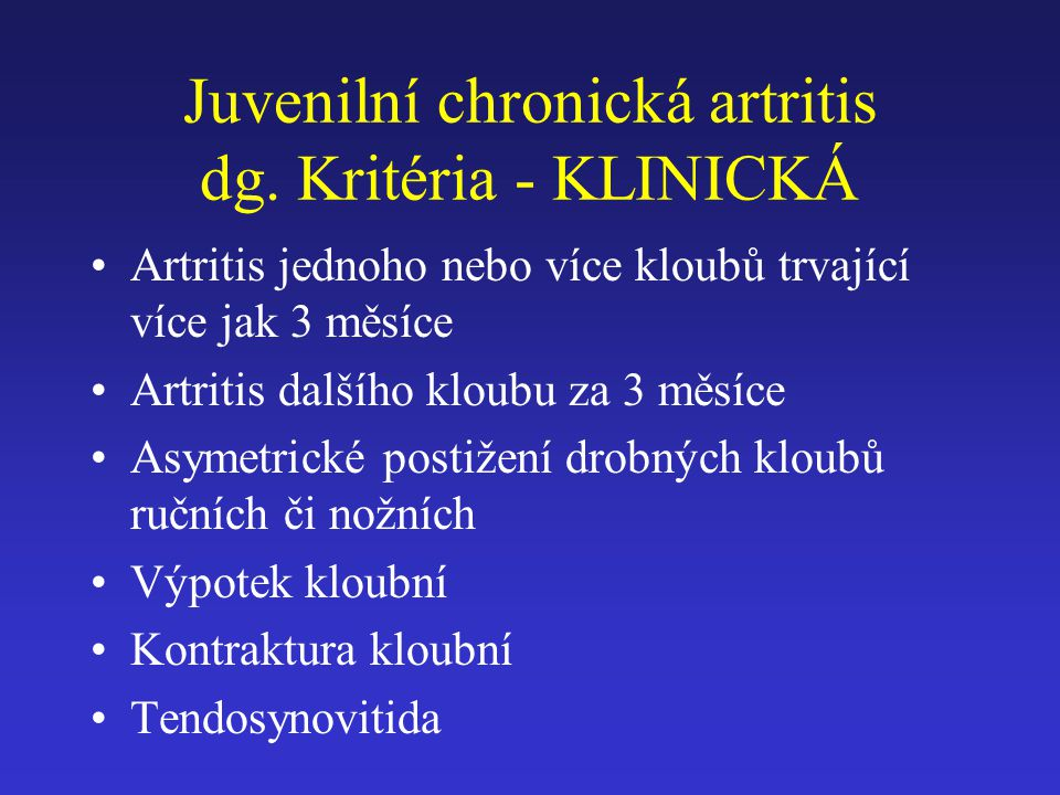 Juvenilní chronická artritis dg. Kritéria - KLINICKÁ