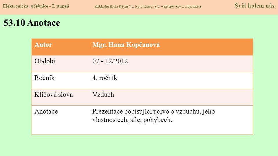 53.10 Anotace Autor Mgr. Hana Kopčanová Období 07 - 12/2012 Ročník
