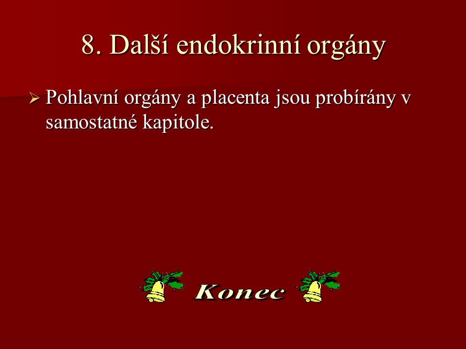 8. Další endokrinní orgány