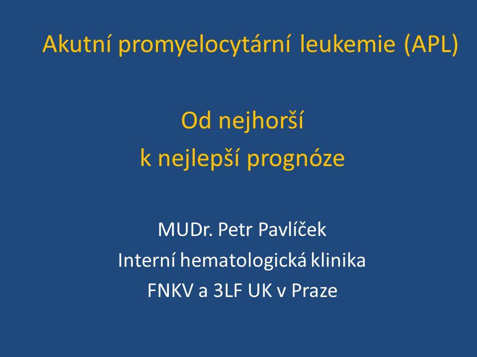 Od nejhorší k nejlepší prognóze Akutní promyelocytární leukemie (APL)