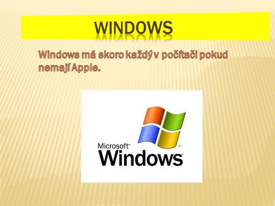 Windows Windows má skoro každý v počítači pokud nemají Apple.