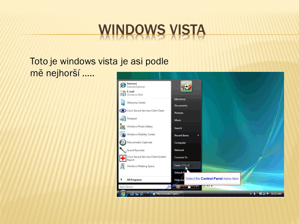 Windows vista Toto je windows vista je asi podle mě nejhorší …..