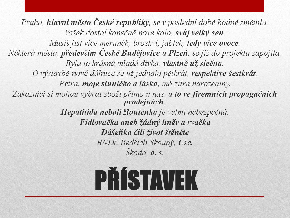 Praha, hlavní město České republiky, se v poslední době hodně změnila