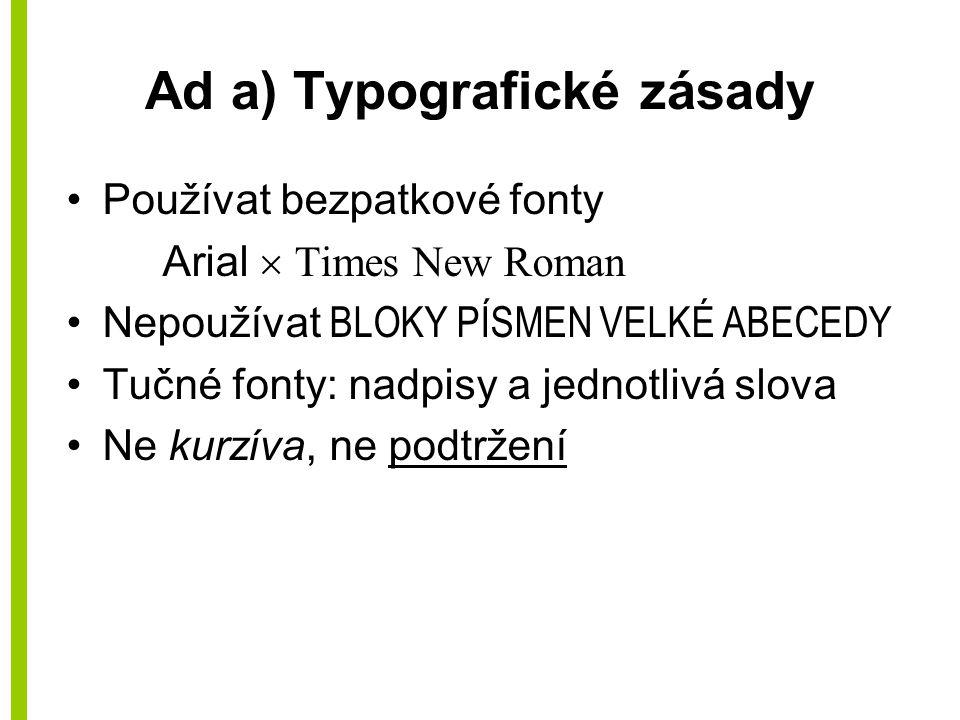 Ad a) Typografické zásady