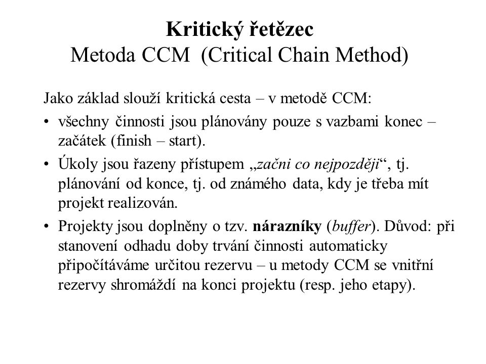 Kritický řetězec Metoda CCM (Critical Chain Method)