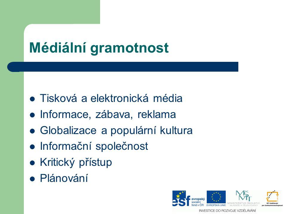 Médiální gramotnost Tisková a elektronická média