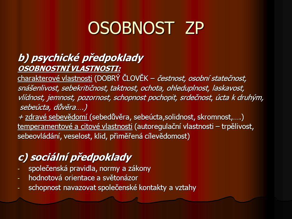 OSOBNOST ZP b) psychické předpoklady c) sociální předpoklady