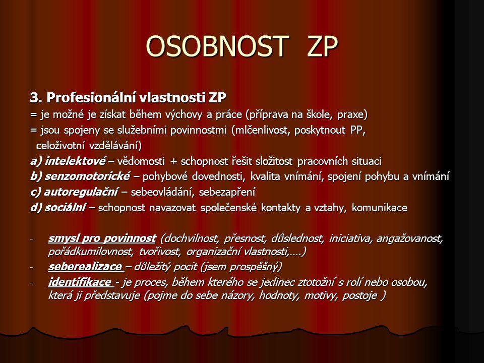 OSOBNOST ZP 3. Profesionální vlastnosti ZP