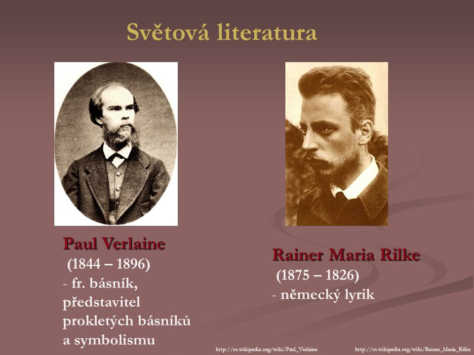 Světová literatura Paul Verlaine Rainer Maria Rilke (1844 – 1896)