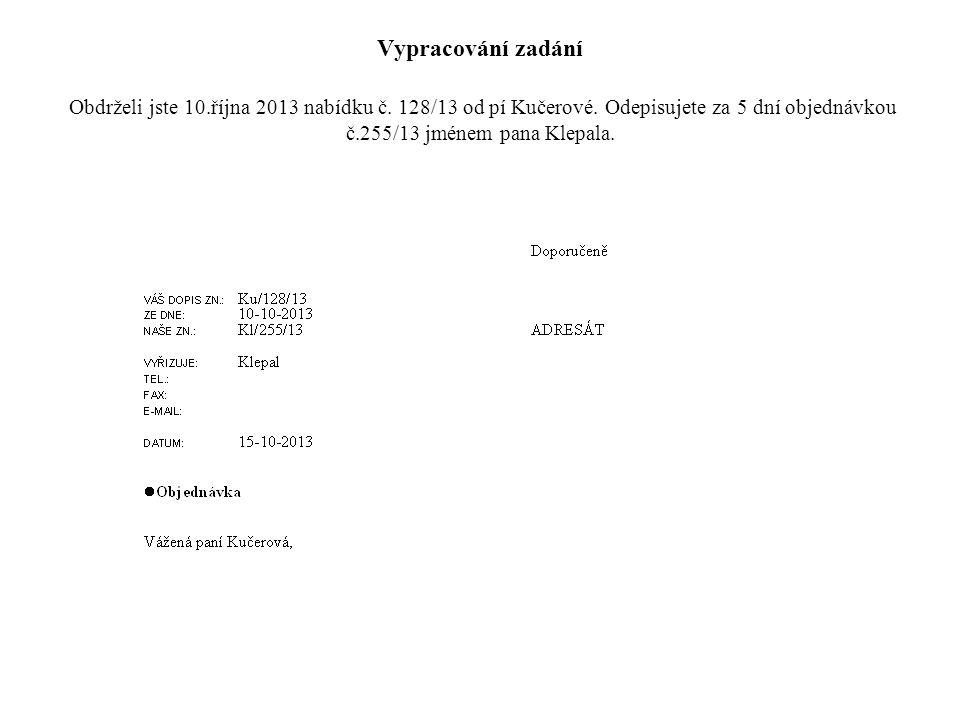 Vypracování zadání Obdrželi jste 10. října 2013 nabídku č