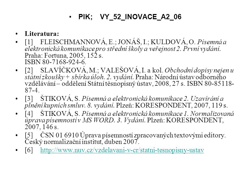 PIK; VY_52_INOVACE_A2_06 Literatura: