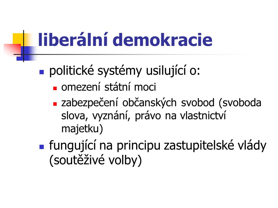 liberální demokracie politické systémy usilující o: