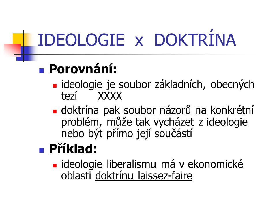 IDEOLOGIE x DOKTRÍNA Porovnání: Příklad: