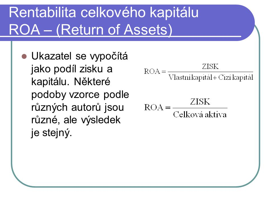 Rentabilita celkového kapitálu ROA – (Return of Assets)