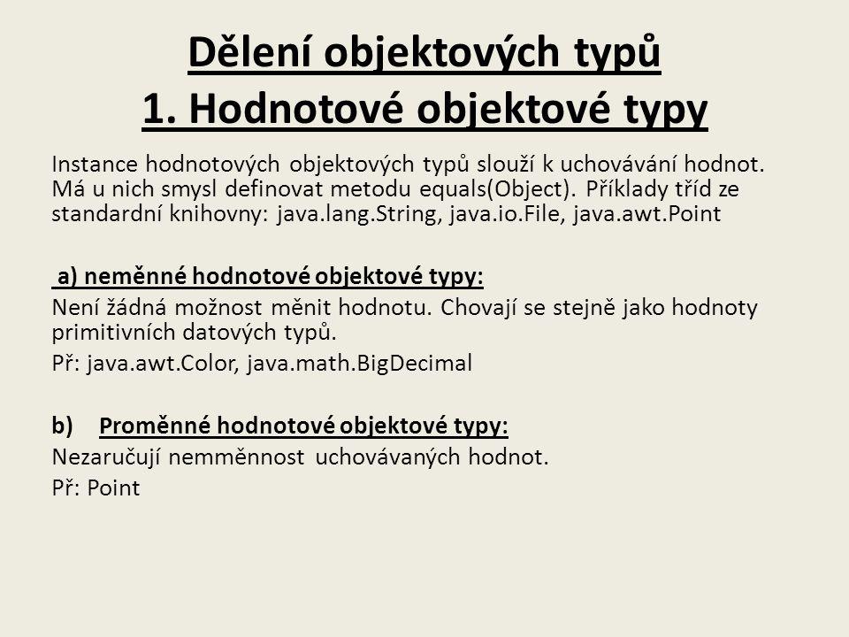 Dělení objektových typů 1. Hodnotové objektové typy