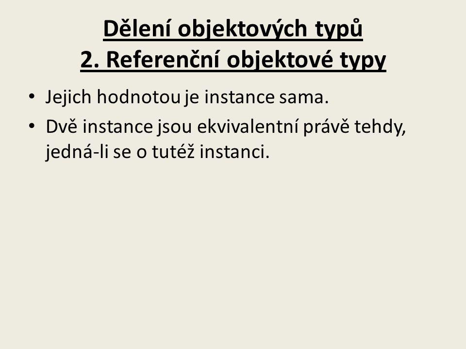 Dělení objektových typů 2. Referenční objektové typy