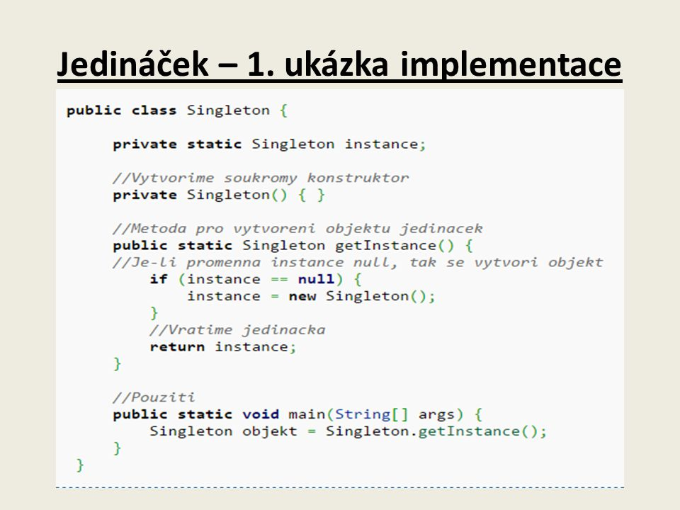 Jedináček – 1. ukázka implementace