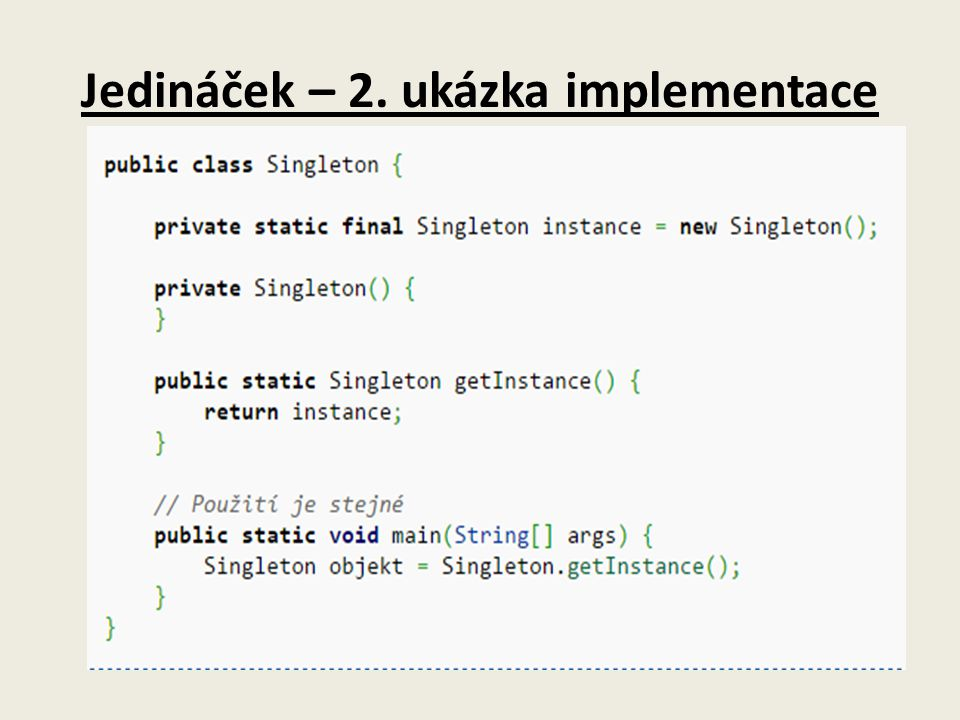 Jedináček – 2. ukázka implementace
