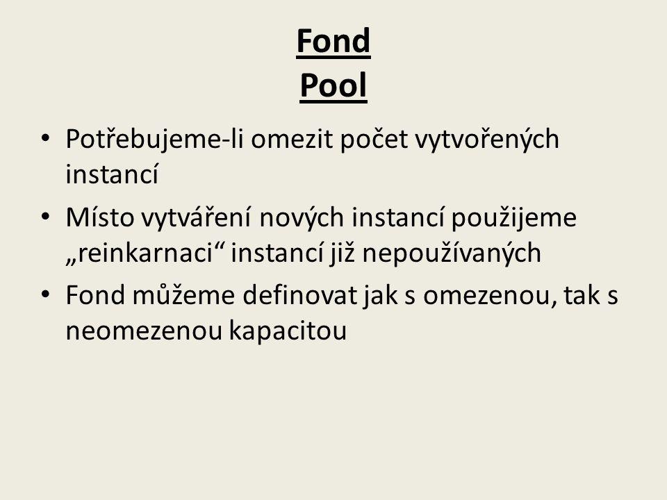 Fond Pool Potřebujeme-li omezit počet vytvořených instancí