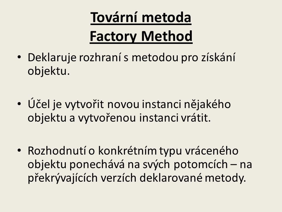 Tovární metoda Factory Method
