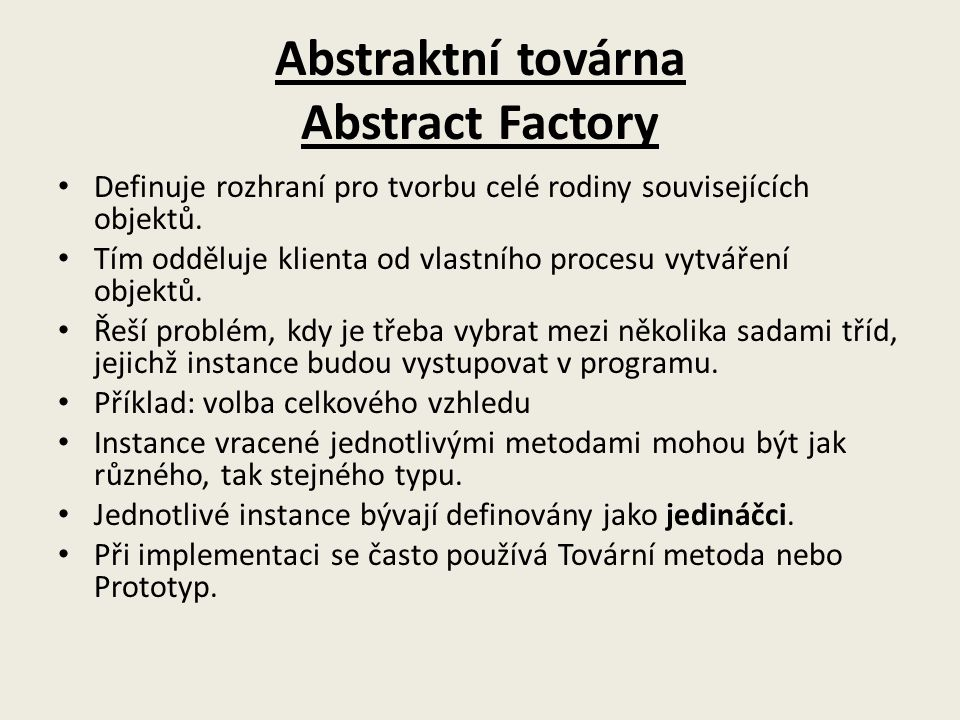 Abstraktní továrna Abstract Factory
