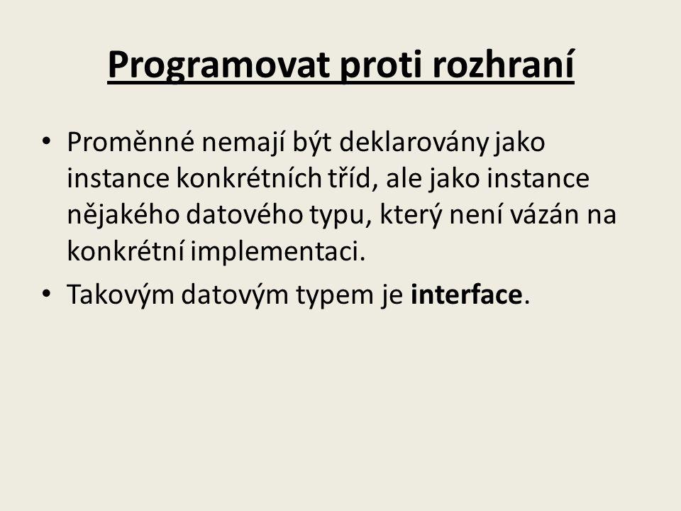 Programovat proti rozhraní