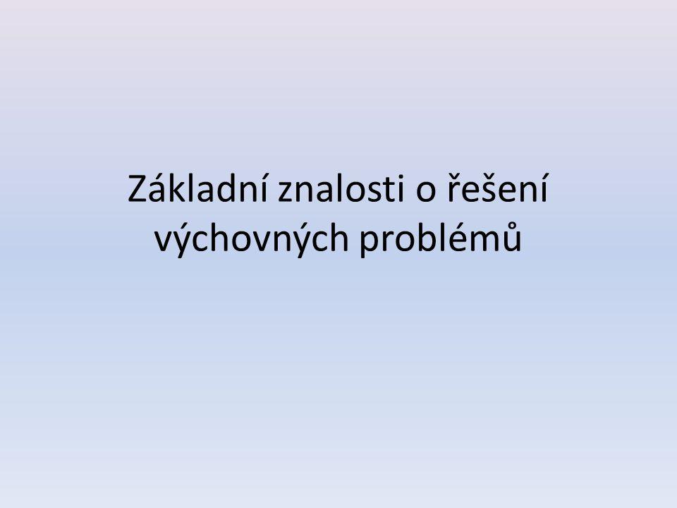 Základní znalosti o řešení výchovných problémů