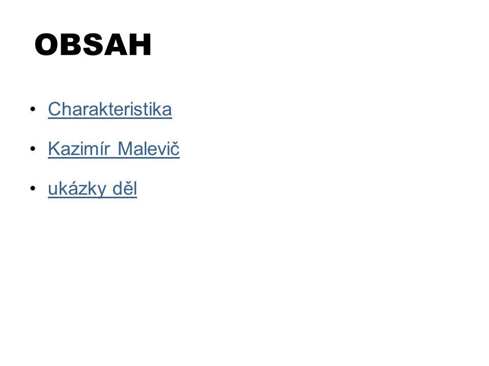 OBSAH Charakteristika Kazimír Malevič ukázky děl