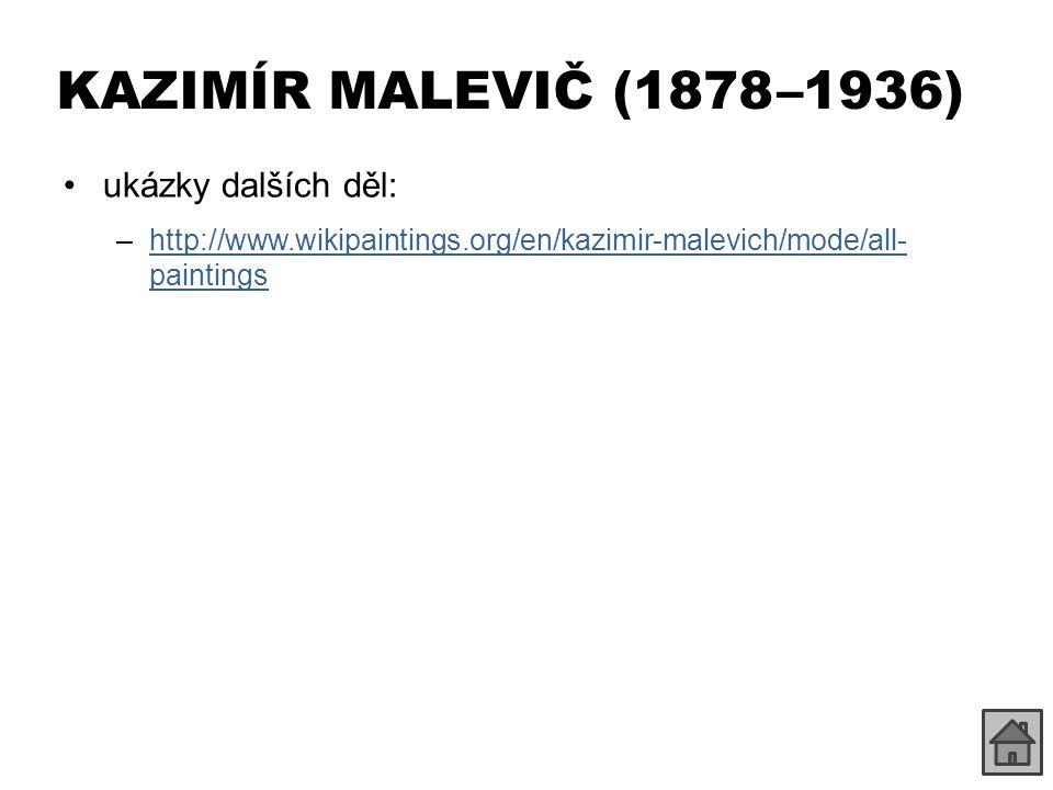 KAZIMÍR MALEVIČ (1878 –1936) ukázky dalších děl: