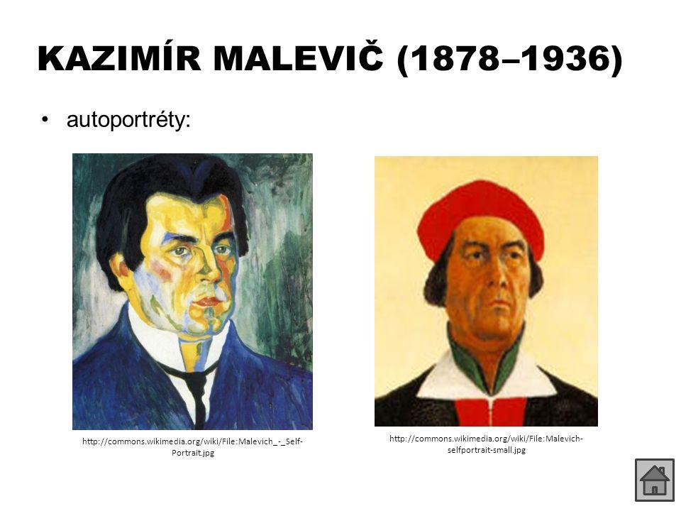KAZIMÍR MALEVIČ (1878 –1936) autoportréty: