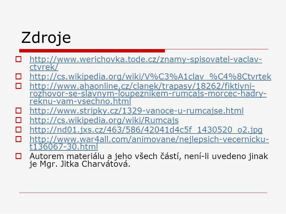 Zdroje http://www.werichovka.tode.cz/znamy-spisovatel-vaclav-ctvrek/