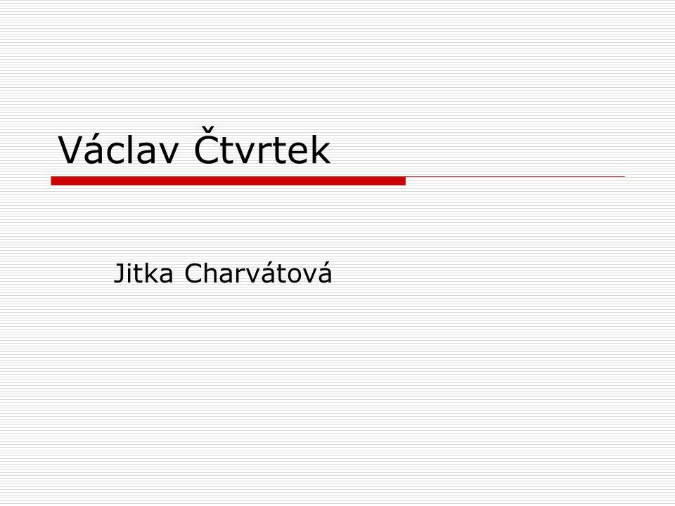 Václav Čtvrtek Jitka Charvátová