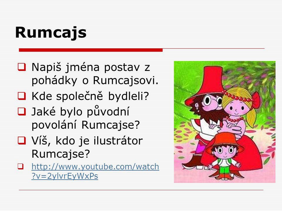 Rumcajs Napiš jména postav z pohádky o Rumcajsovi.
