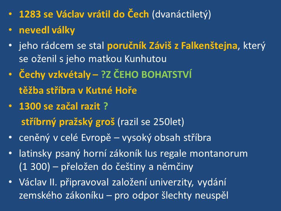 1283 se Václav vrátil do Čech (dvanáctiletý)