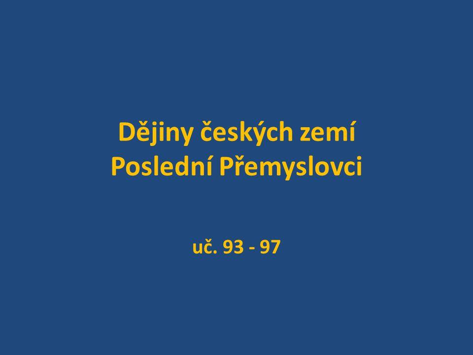 Dějiny českých zemí Poslední Přemyslovci