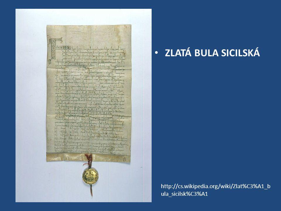 ZLATÁ BULA SICILSKÁ http://cs.wikipedia.org/wiki/Zlat%C3%A1_bula_sicilsk%C3%A1