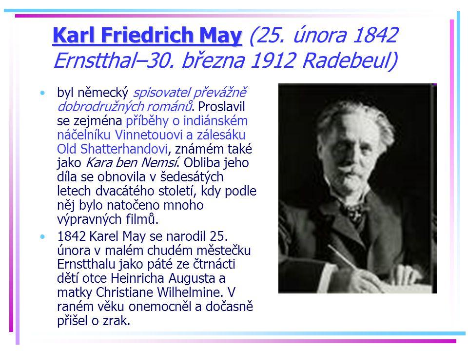 Karl Friedrich May (25. února 1842 Ernstthal–30. března 1912 Radebeul)