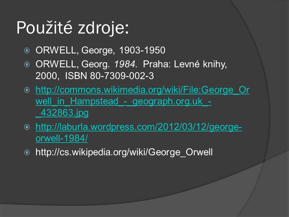 Použité zdroje: ORWELL, George, 1903-1950