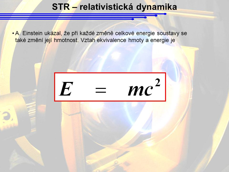 STR – relativistická dynamika