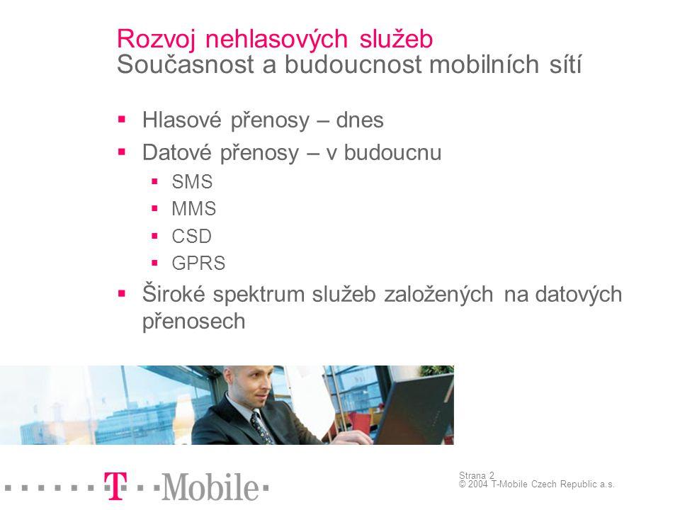 Rozvoj nehlasových služeb Současnost a budoucnost mobilních sítí