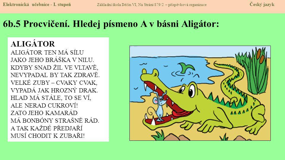 6b.5 Procvičení. Hledej písmeno A v básni Aligátor: