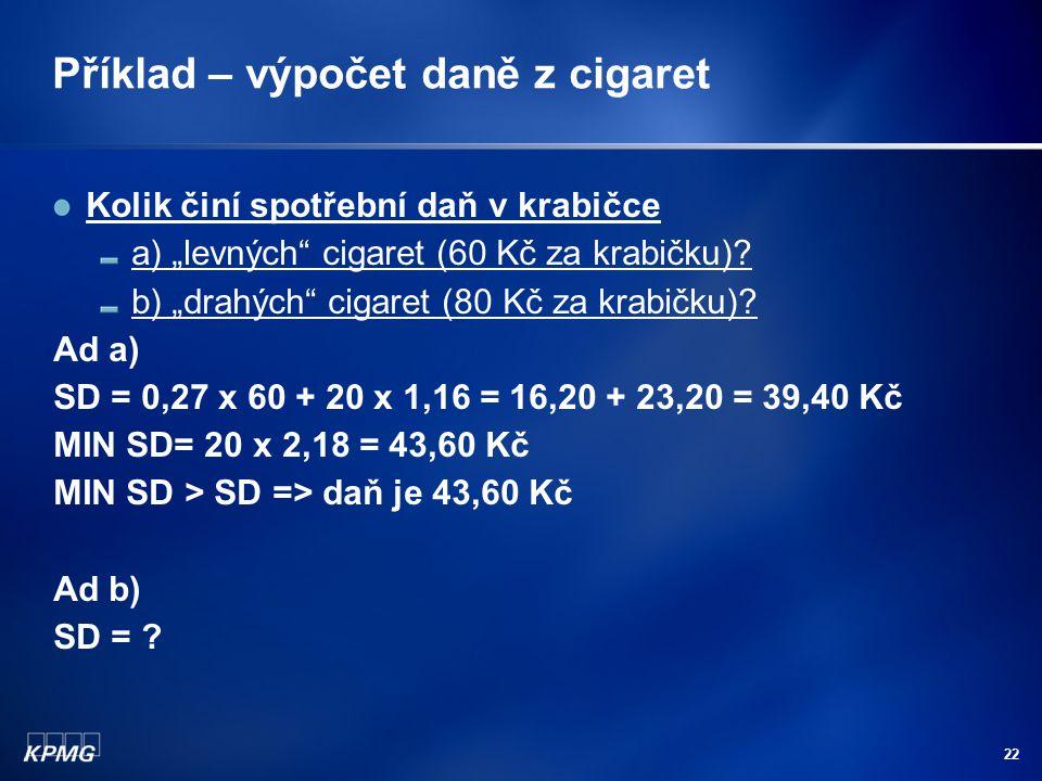 Příklad – výpočet daně z cigaret