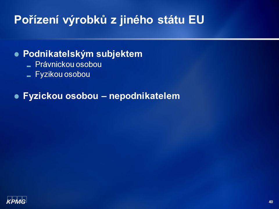 Pořízení výrobků z jiného státu EU