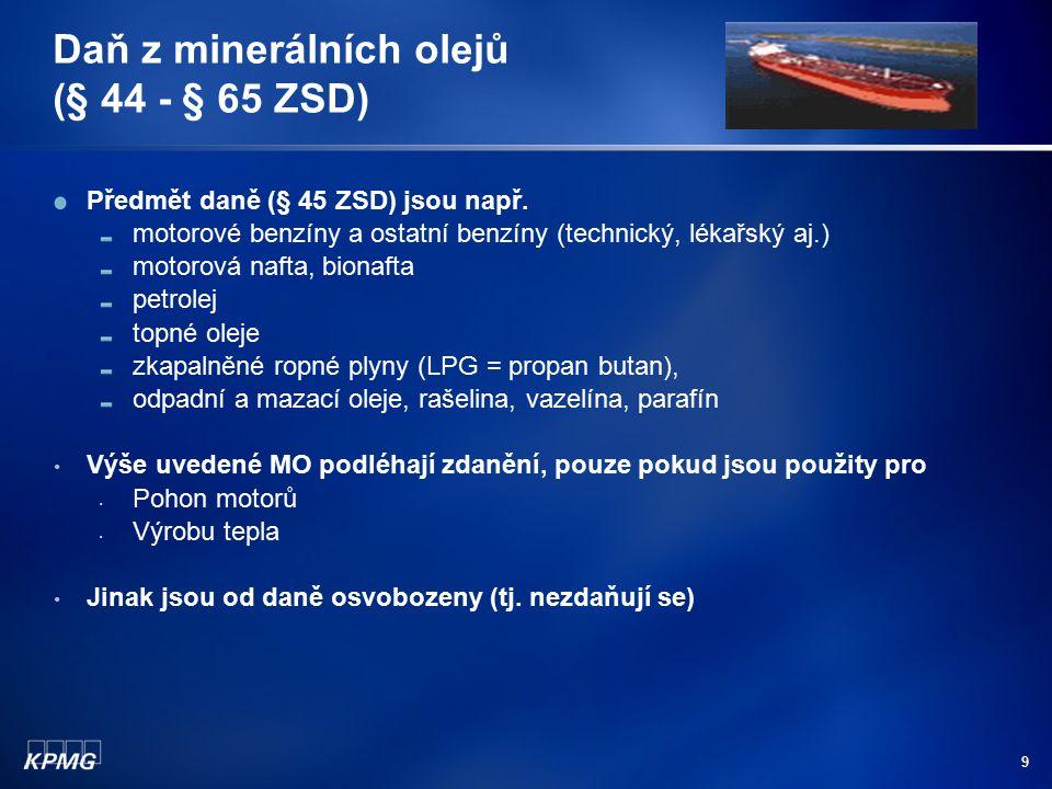 Daň z minerálních olejů (§ 44 - § 65 ZSD)