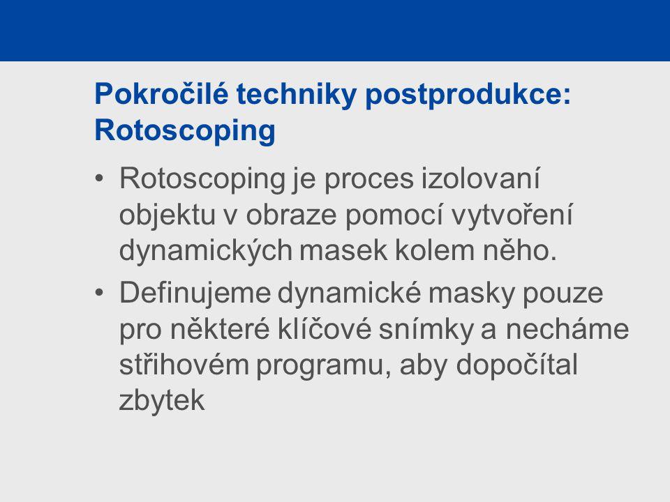 Pokročilé techniky postprodukce: Rotoscoping